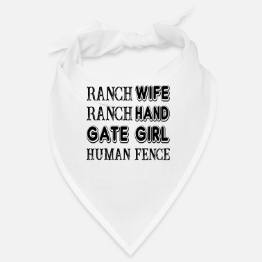 Ranch Ranch Wife Ranch Hand Gate Girl Human Fence Farm - Bandana