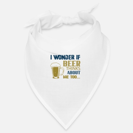 Birthday Bandanas - I wonder if beer thinks about me too... - Bandana Weiß