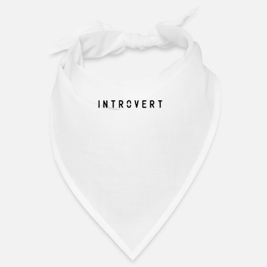 Introverted Introvert Introvert - Bandana