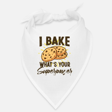 I Love Pastries I Bake What's Your Superpower Cake Artist Baker Cu - Bandana