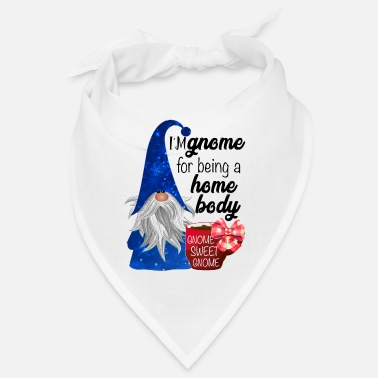 Sweater. I'm Gnome For Being A Home Body Gnome Sweet - Bandana