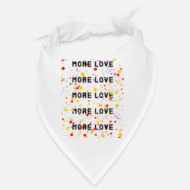 Love More love - Bandana