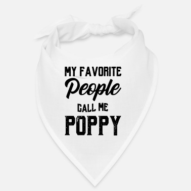 Wife My Favorite People Call Me Poppy - Fathers Day Gif - Bandana