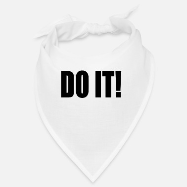 Do It DO IT! - Bandana