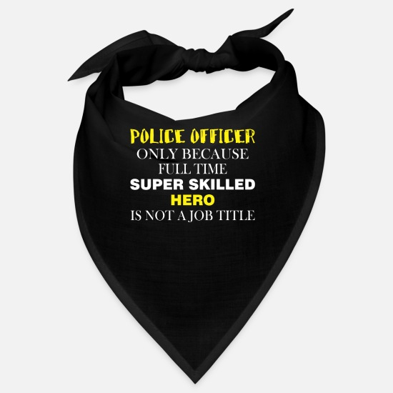 Police Officer Art Bandanas - Police officer - Police officer only because full - Bandana black