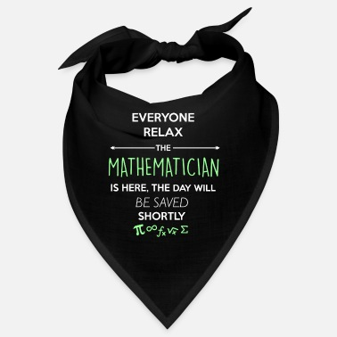 Mathematician Christmas Everyone relax the Mathematician here, is the day - Bandana