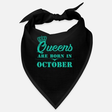 Date Queens Are Born In October - Bandana
