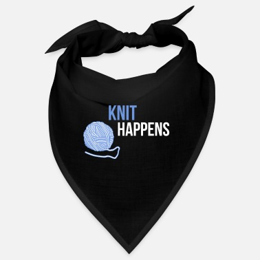 Knit Happens Knit Happens Knitting Gift Saying T-paita - Bandana