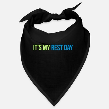 Rest rest day - Bandana