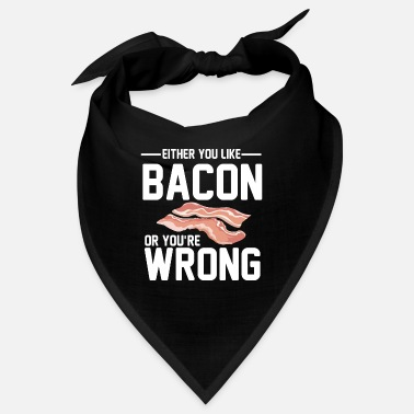 Ron Swanson Either You Like Bacon Or You're Wrong Funny - Bandana