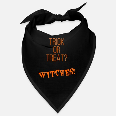 Trick Or Treat Trick or treat? Sorcières! - Bandana