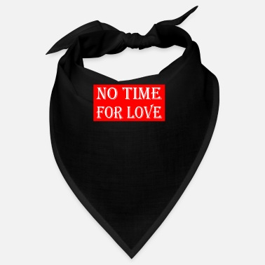 Nolove No time For Love - Bandana