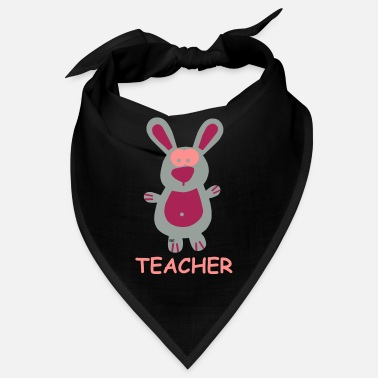 Teacher Hase Teacher Statement - Bandana