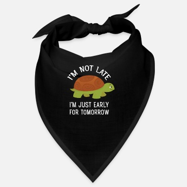 Sarcasme I'm Not Late - Cute Tortoise Turtle - Bandana