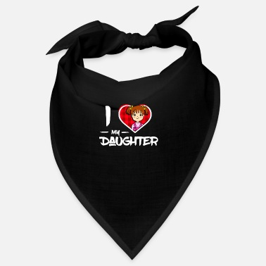 Daughter I love my daughter / daughter - Bandana