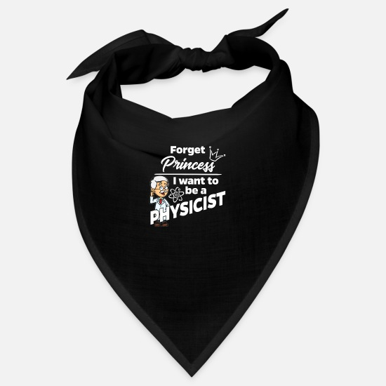 Birthday Bandanas - Proud physicist physicist - Forget Princess - Bandana black