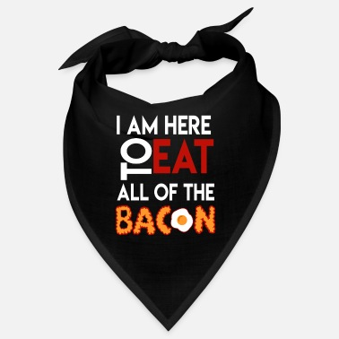 Bacon Bacon Jeg er her for at spise alt bacon - Bandana