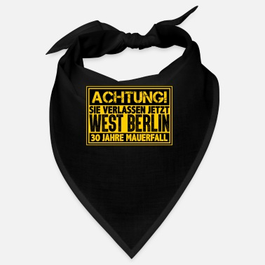West Berlin ATTENTION You are leaving West Berlin Wall now - Bandana