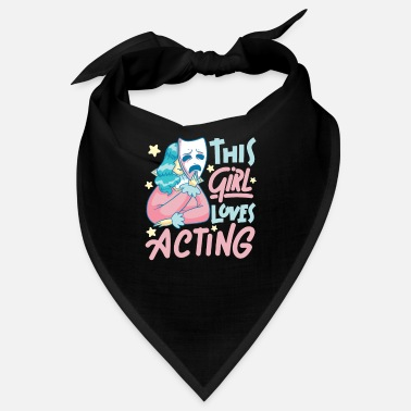 Stage Fright This Girl Loves Acting Funny Gift - Bandana