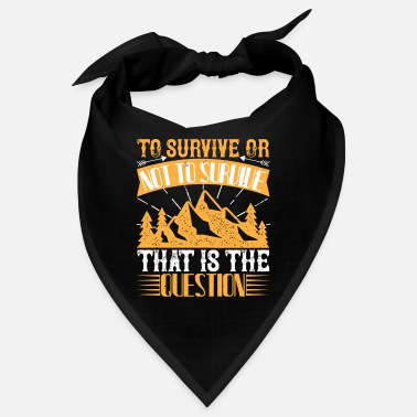 Survival Survival - To survive or not to survive - Bandana