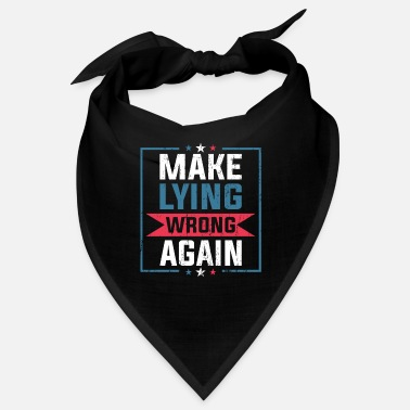 False Anti-Trump makes lies wrong again protest - Bandana