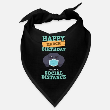 Keep Distance Social Distancing Gift Happy March Birthday From - Bandana