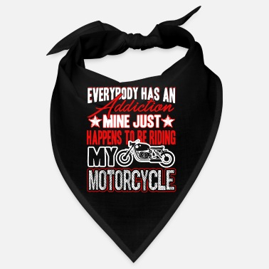 Motorcycle Motorcycle Motorcycle Addiction - Bandana