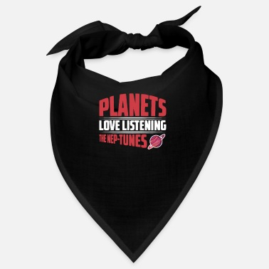 Solar Planets Love It, The Nep Tunes Planet - Bandana