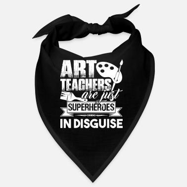 Art Teacher Art Teachers Are Superheroes - Bandana