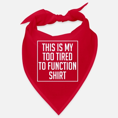 Dull For Lazy Sayings Cute Shirt This Is My Too Tired - Bandana