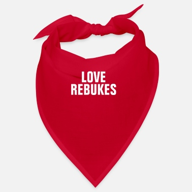Religioso Love Rebukes - Christian Quotes - Bandana