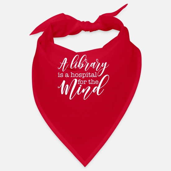 Library Bandanas - A library is a hospital for the - Bandana red