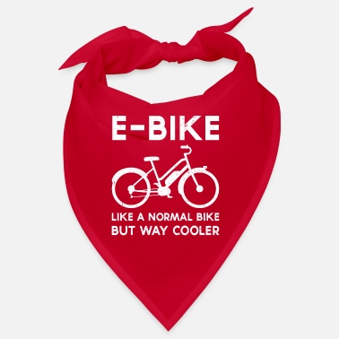 Bicycle Humor Electric Bike E-Bike Design Quote Like a Nor - Bandana