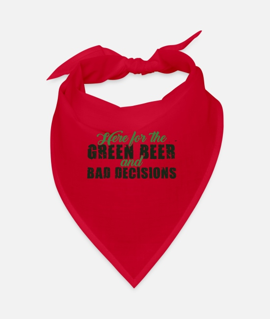 Green Bandanas - Here for the Green Beer and Bad Decisions - Bandana red