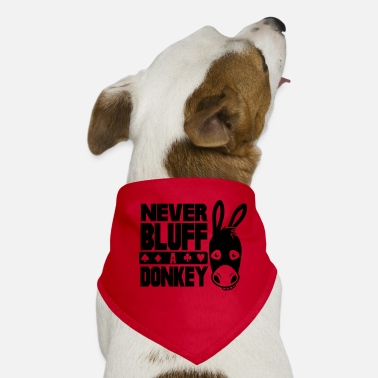 Bluff Poker: Never bluff a donkey - Dog Bandana