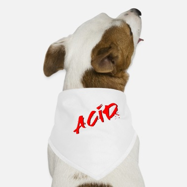 Acide Acid - Techno - Acid House - Acid Rap - Bandana pour chien
