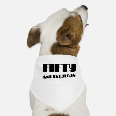 Fifty Fifty and fabulous - Dog Bandana