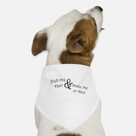 Obscene Bandanas - Pull my hair - Dog Bandana white