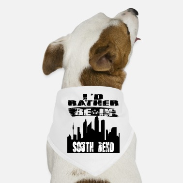 South Geschenk Id rather be in South Bend - Hunde-Bandana