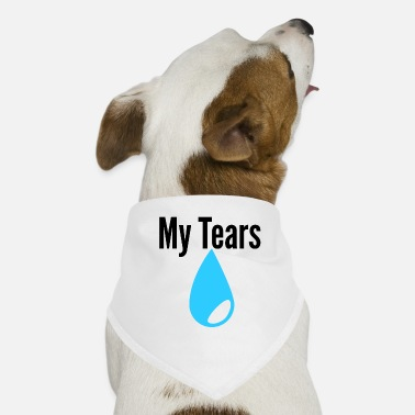 Tear Tears Tears imotionen real - Dog Bandana