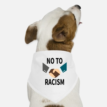 Racism no to racism - Dog Bandana