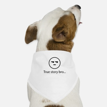 Story true story - Dog Bandana