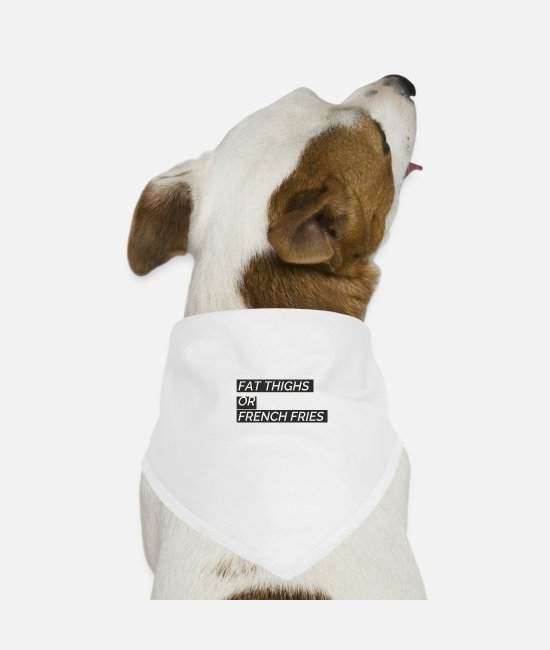 Birthday Bandanas - Fat Thighs Or French Fries - Dog Bandana white