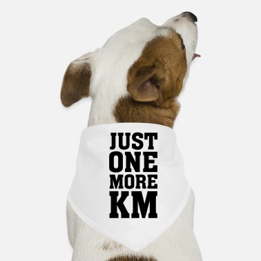 Km Just One More KM - Bandana pour chien