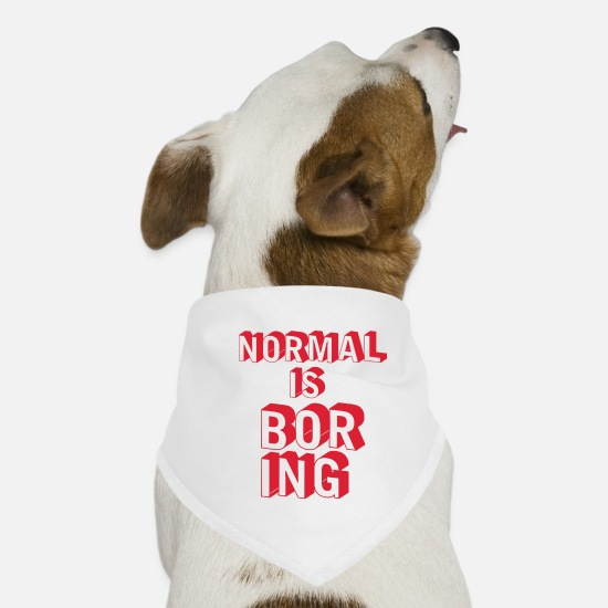 Boredom Bandanas - Normal is boring - Dog Bandana white