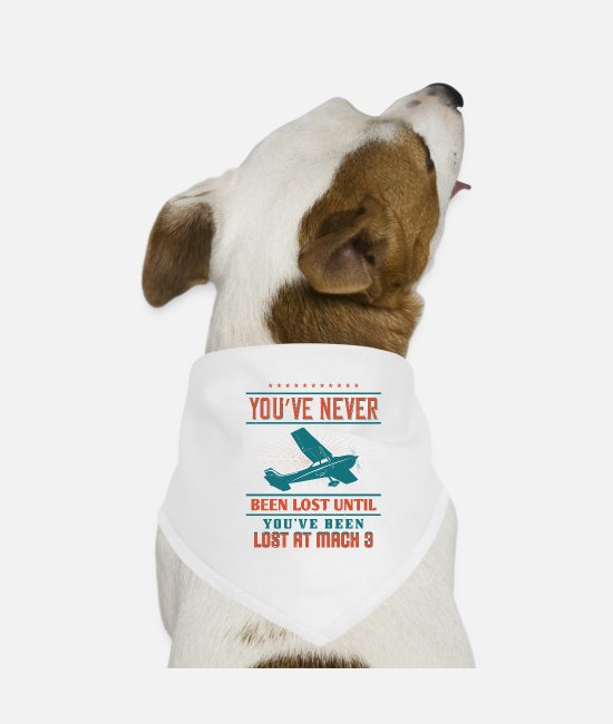 Pilot Bandanas - You've never been lost until you've been lost at M - Dog Bandana white