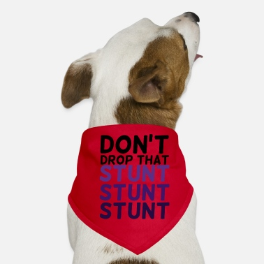 Stunt Cheerleader: Don't Drop That Stunt Stunt Stunt - Dog Bandana