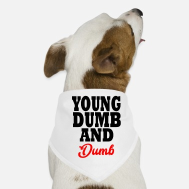 Young Money young dumb and dumb - Bandana per cani