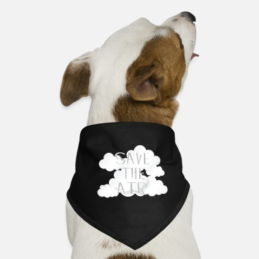 Air Air - Save the air - Dog Bandana