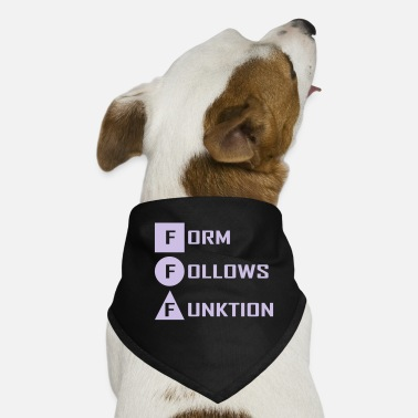 Form form follows ... - Dog Bandana